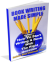 Book Writing Made Simple (Vol 1)